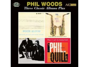 PHIL WOODS - Three Classic Albums Plus (Four Altos / Phil Talks With Quill / Phil & Quill With Prestige) (CD)