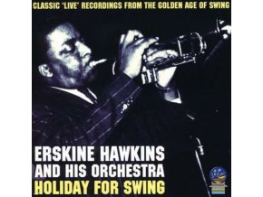ERSKINE HAWKINS & ORCHESTRA - Holiday For Swing (CD)