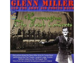 GLENN MILLER & HIS ORCHESTRA - Recreating The Irish Concerts (CD)