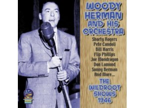 WOODY HERMAN AND HIS ORCHESTRA - The Wildroot Shows 1946 (CD)
