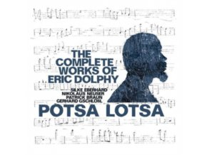 POTSA LOTSA - The Complete Works Of Eric Dolphy (CD)
