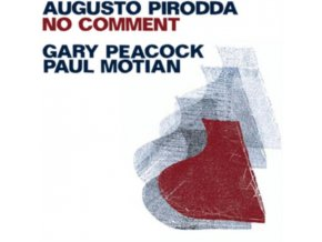 AUGUSTO PIRODDA WITH GARY PEACOCK & PAUL MOTIAN - No Comment (CD)