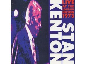 STAN KENTON & HIS ORCHESTRA - Live At The London Hilton 1973 (CD)