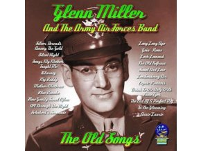 GLENN MILLER AND THE ARMY FORCES BAND - The Old Songs (CD)