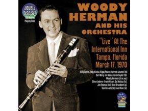 WOODY HERMAN & HIS ORCHESTRA - Live At International Inn. Tampa 1970 (CD)
