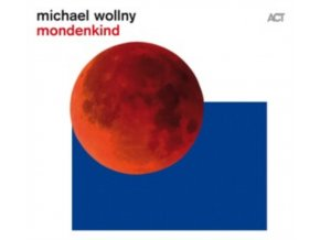 MICHAEL WOLLNY - Mondenkind (CD)