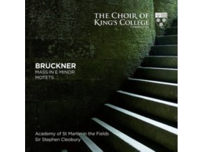 CHOIR OF KINGS COLLEGE. CAMBRIDGE / STEPHEN CLEOBURY / ACADEMY OF ST MARTIN IN THE FIELDS - Bruckner: Mass In E Minor. Motets (SACD)