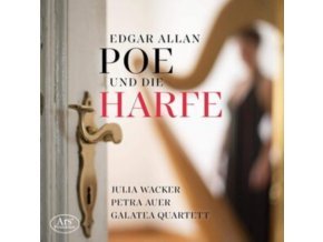 JULIA WACKER / PETRA AUER / GALATEA QUARTETT - Edgar Allan Poe And The Harp (CD)