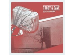 TRUDY & DAVE - Out Of Our Minds (CD)