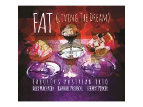 ALEX MACHACEK / RAPHAEL PREUSCHL & HERBERT PIRKER - Living The Dream (CD)