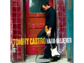 TOMMY CASTRO - Hard Believer (CD)