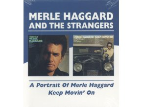 MERLE HAGGARD & THE STRANGERS - A Portrait Of / Keep Movin On (CD)