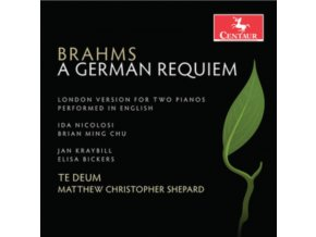 TE DEUM & MATTHEW CHRISTOPHER SHEPARD - Brahms: A German Requiem. Op. 45 (London Version) (CD)