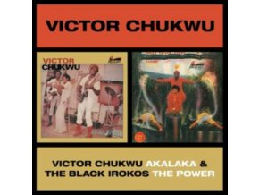 VICTOR CHUKWU / UNCLE VICTOR CHUKS & THE BLACK IROKOS - Akalaka / The Power (CD)