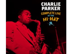 CHARLIE PARKER - Complete Live At The Hi-Hat (+3 Bonus Tracks) (CD)