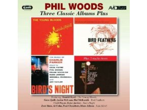 PHIL WOODS - Three Classic Albums Plus (The Young Bloods / Bird Feathers / Birds Night: A Memorial Concert Dedicated To The Music Of Charlie Parker) (CD)