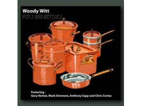 WOODY WITT - Pots And Kettles (CD)