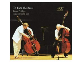 BARRE PHILLIPS & TEPPO HAUTA-AHO - To Face The Bass (CD)