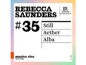 VARIOUS ARTISTS - Rebecca Saunders: Still - Aether - Alba (CD)