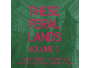 LAURA CANNELL / STEWART LEE & FRIENDS - These Feral Lands (CD)