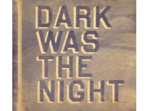 VARIOUS ARTISTS - Dark Was The Night (CD)