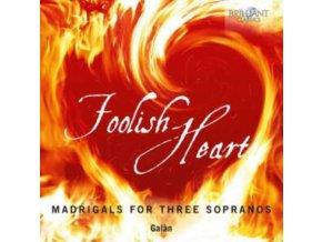 GALAN - Foolish Heart Madrigals For T (CD)