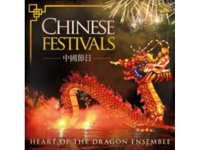 HEART OF THE DRAGON ENSEMBLE - Chinese Festivals (CD)