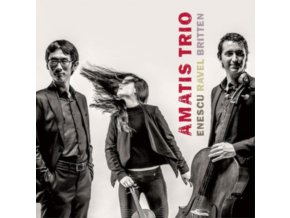 AMATIS TRIO - Enescu. Britten & Ravel (CD)