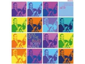 BOBBY PARKER - Soul Of The Blues (CD)