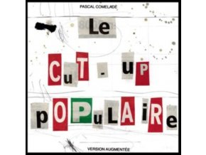 PASCAL COMELADE - Le Cut-Up Populaire (Version A (CD)