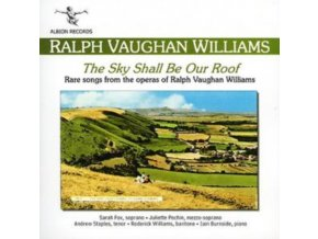 SARAH FOX / JULIET POCHIN / ANDREW STAPLES / RODERICK WILLIAMS / IAIN BURNSIDE - Ralph Vaughan Williams: The Sky Shall Be Our Roof (Songs From The Operas) (CD)