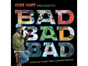 VARIOUS ARTISTS - Clive Hunt Presents Bad. Bad. Bad (CD)