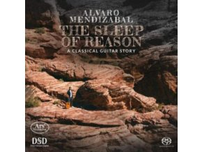 ALVARO MEDIZABAL - The Sleep Of Reason - A Classical Guitar Story (SACD)