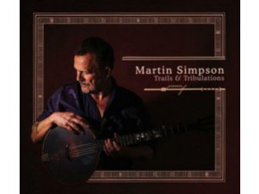 Martin Simpson - Trails & Tribulations (Music CD)