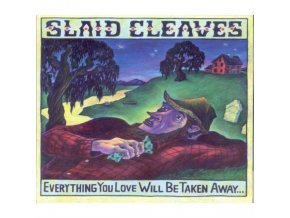 Slaid Cleaves - Everything You Love Will Be Taken Away (Music CD)