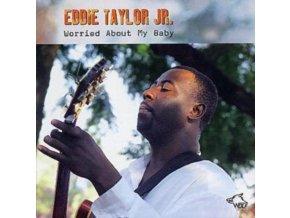 EDDIE TAYLOR JR - Worried About My Baby (CD)