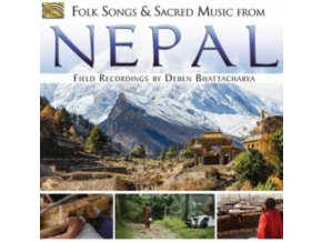 FIELD RECORDINGS BY DEBEN BHATTACHARYA - Folk Songs And Sacred Music From Nepal (CD)