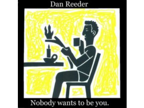 DAN REEDER - Nobody Wants To Be You (CD)