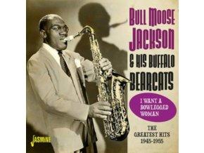 BULL MOOSE JACKSON - I Want A Bowlegged Woman - The Greatest Hits 1945-1955 (CD)