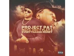 PROJECT PAT - Mista Don-T Play 2:Everythangs Money (CD)