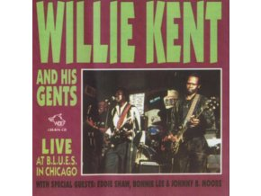 WILLIE KENT & HIS GENTS - Live At Blues In Chicago (CD)
