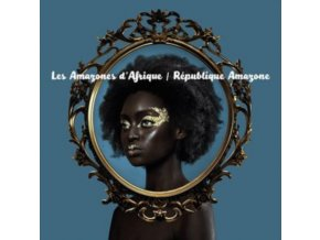 LES AMAZONES DAFRIQUE - Republique Amazone (CD)