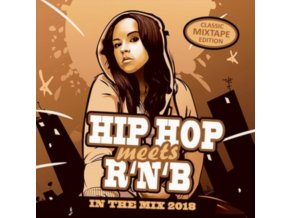 VARIOUS ARTISTS - Hip Hop Meets RNB - In The Mix 2018 (CD)