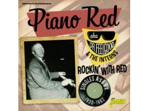PIANO RED AKA DR. FEELGOOD & THE INTERNS - Rockin With Red - Singles As & Bs 1950-1962 (CD)