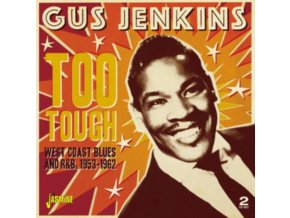 GUS JENKINS - Too Tough: West Coast Blues And R&B 1953-1963 (CD)