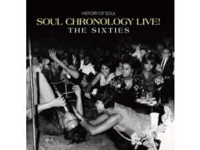 VARIOUS ARTISTS - Soul Chronology Live! (The Sixties) (CD)