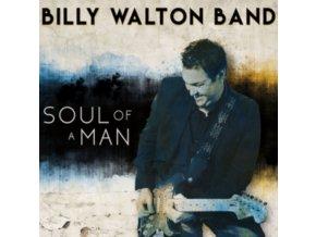 BILLY WALTON BAND - Soul Of A Man (CD)