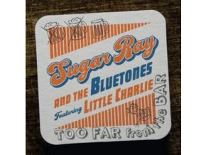 SUGAR RAY & THE BLUETONES - Too Far From The Bar (Feat. Little Charlie) (CD)