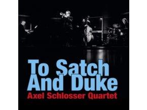 AXEL SCHLOSSER QUARTET - To Satch And Duke (CD)