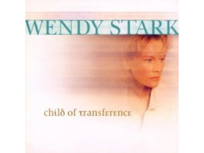 WENDY STARK - Child Of Transference (CD)